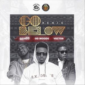 OD Woods - Go Below (Remix) Ft. Davido, Vector